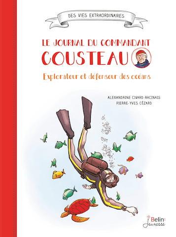 NOUVEAUTE : Le journal du Commandant Cousteau